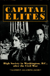 Capital Elites: High Society in Washington, D.C. after the Civil War